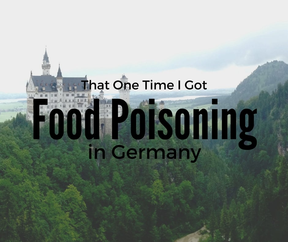 That One Time I Got Food Poisoning in Germany