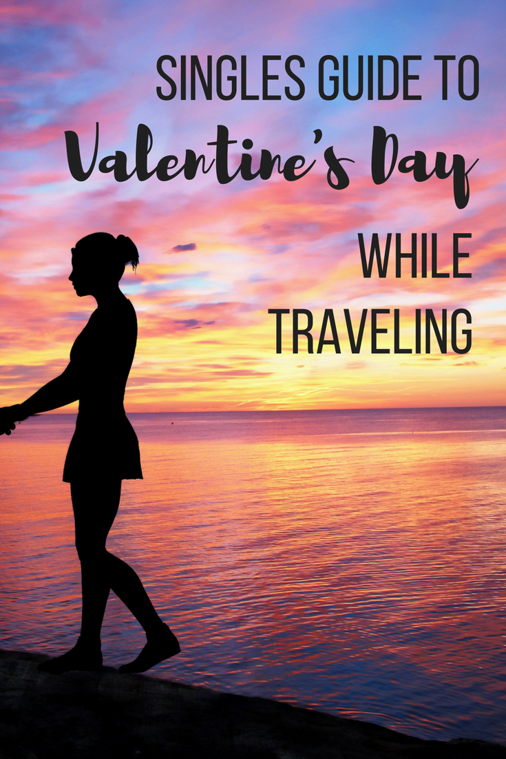Single and traveling on Valentine's Day this year? Don't be sad! Here's my #single's guide to #ValentinesDay while #traveling!