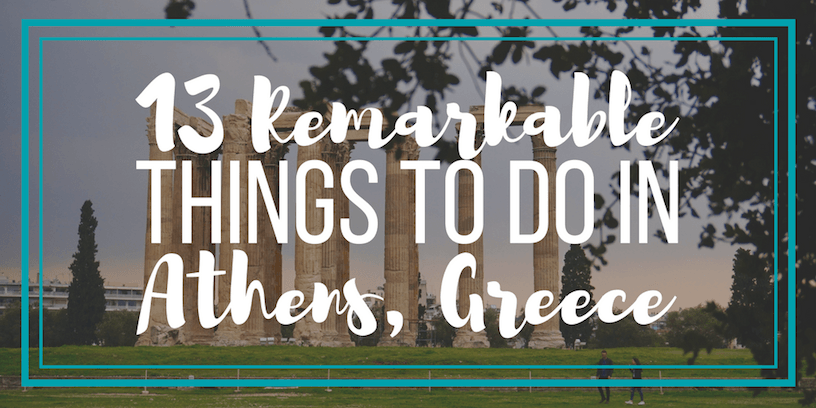 13 Remarkable Things to Do in Athens, Greece