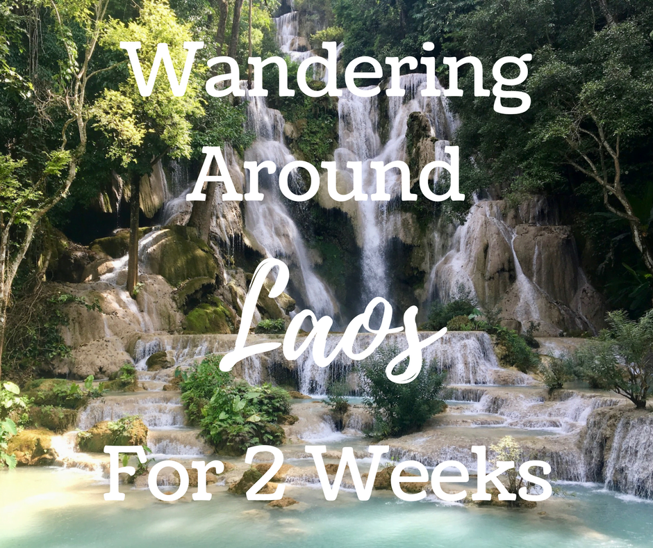 Wandering Around Laos for 2 Weeks | The Wanderful Me