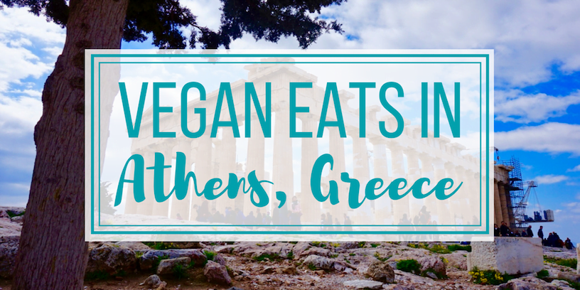 Vegan eats in Athens, Greece