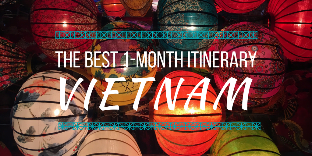How to Spend 30 Days in Vietnam: The BEST 1 Month Itinerary