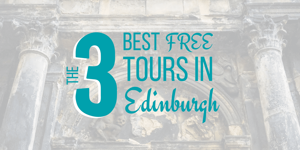 Heading to Edinburgh, Scotland? Here are the 3 best free tours in Edinburgh! #Edinburgh #Scotland #FreeTours
