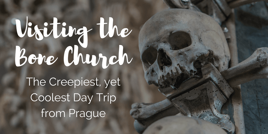 Day Trip to the Bone Church in Kutna Hora: The Creepiest, yet Coolest Day Trip from Prague