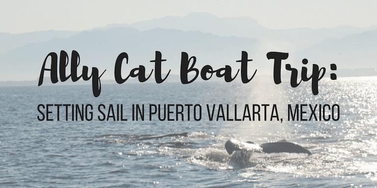 Ally Cat Boat Trip: Setting Sail in Puerto Vallarta, Mexico
