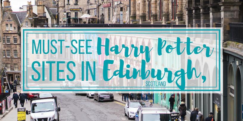 Must-See Harry Potter Sites in Edinburgh, Scotland
