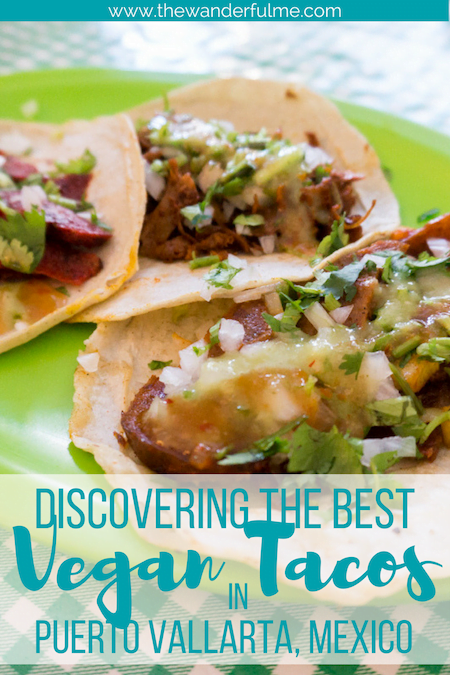Searching for the best vegan tacos in Puerto Vallarta, Mexico? I got you covered! These tacos have savory seitan, brilliant flavors, and delicious fillings! Check it out. | #puertovallarta #mexico #pvr #northamerica #vegantravel #vegan #sustainabletravel #greentravel #environmentallyfriendly #veganlife