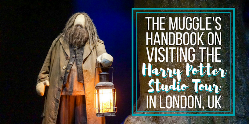 The Muggle's Handbook on Visiting the Harry Potter Studio Tour in London, UK