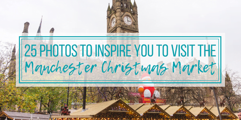 25 Photos to Inspire You to Visit the Manchester Christmas Market • The Wanderful Me