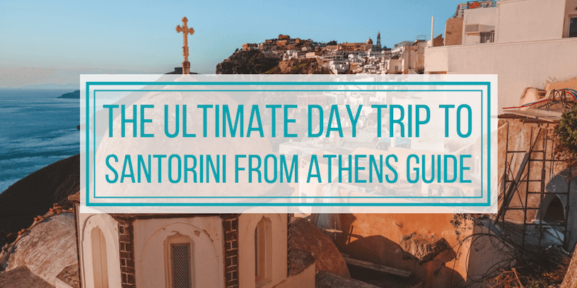 The Ultimate Day Trip to Santorini from Athens Guide