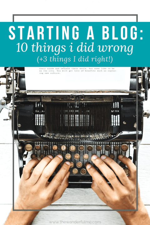 Thinking of starting a blog? Here are some helpful blogging tips! The 10 things I did WRONG when blogging and 3 things I did RIGHT! | #blogging #bloggingtips #blog #tips