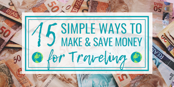 15 Simple Ways to Make and Save Money For Travel