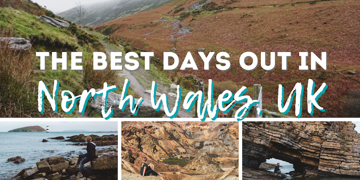 The Best Days Out in North Wales, U •The Wanderful Me