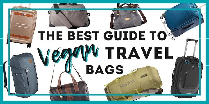 The Best Guide to Vegan Luggage, Totes, Backpacks, & Travel Bags •The Wanderful Me - Vegan Travel & Sustainable Tourism