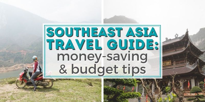 Southeast Asia Travel Guide: How to Budget and Save Money (Part 3 of 4) • The Wanderful Me