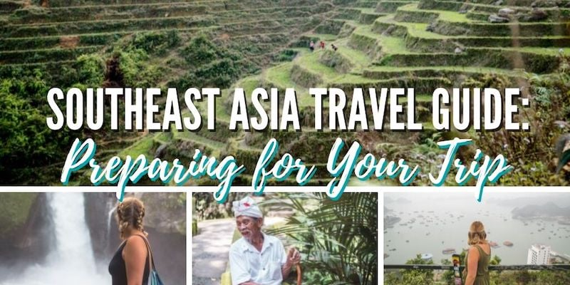 Southeast Asia Travel Guide: Preparing for Your Trip (Everything You Need to Know Before You Go!) •The Wanderful Me