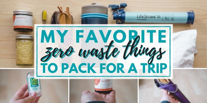 My Favorite Zero Waste Things to Pack For a Trip • The Wanderful Me