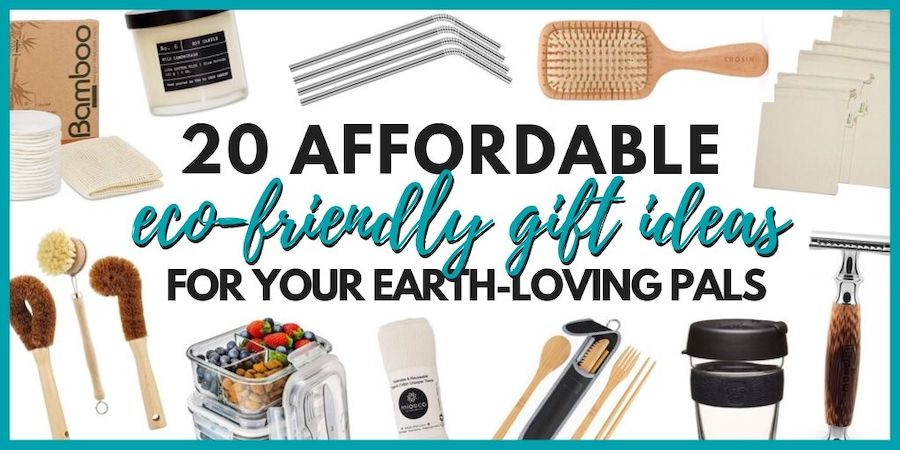 20 Affordable Eco-Friendly Gift Ideas for Your Earth-Loving Pals • The Wanderful Me
