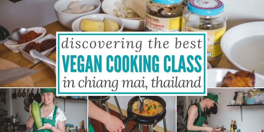 Discovering the BEST Vegan Cooking Class in Chiang Mai, Thailand •The Wanderful Me