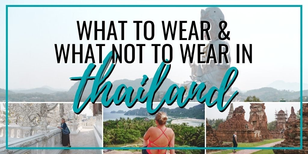 What to Wear and What NOT to Wear in Thailand • The Wanderful Me