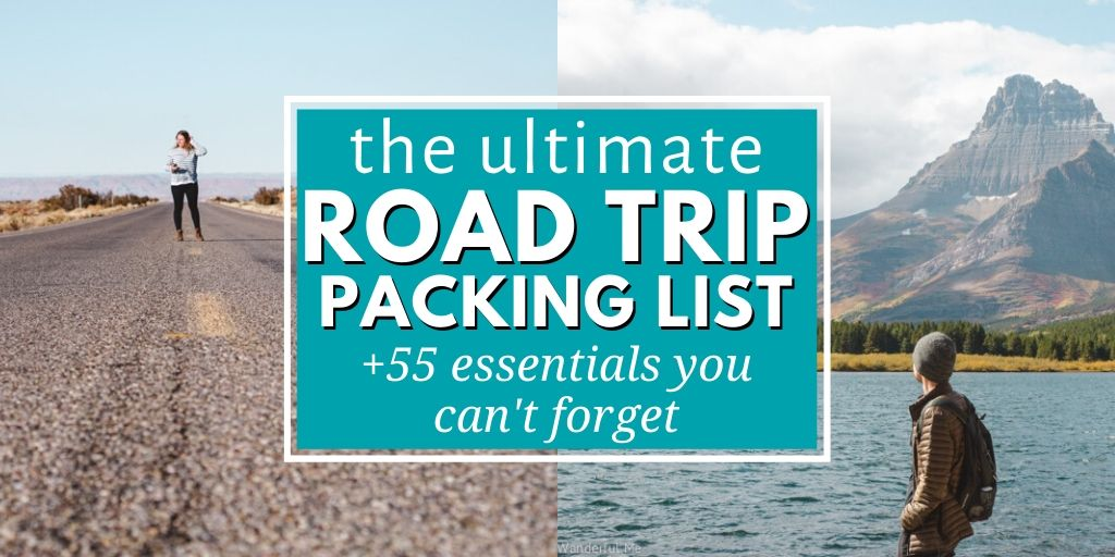 The ultimate road trip packing list filled with more than 55 road trip essentials you can't forget!