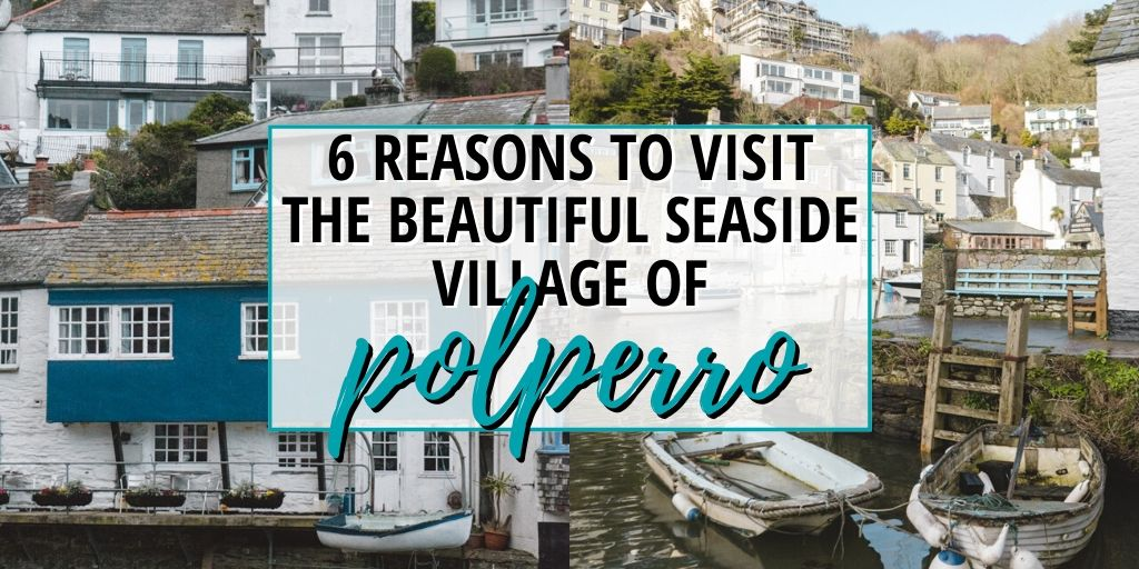 6 reasons to visit the beautiful seaside village of Polperro in Cornwall, England • The Wanderful Me
