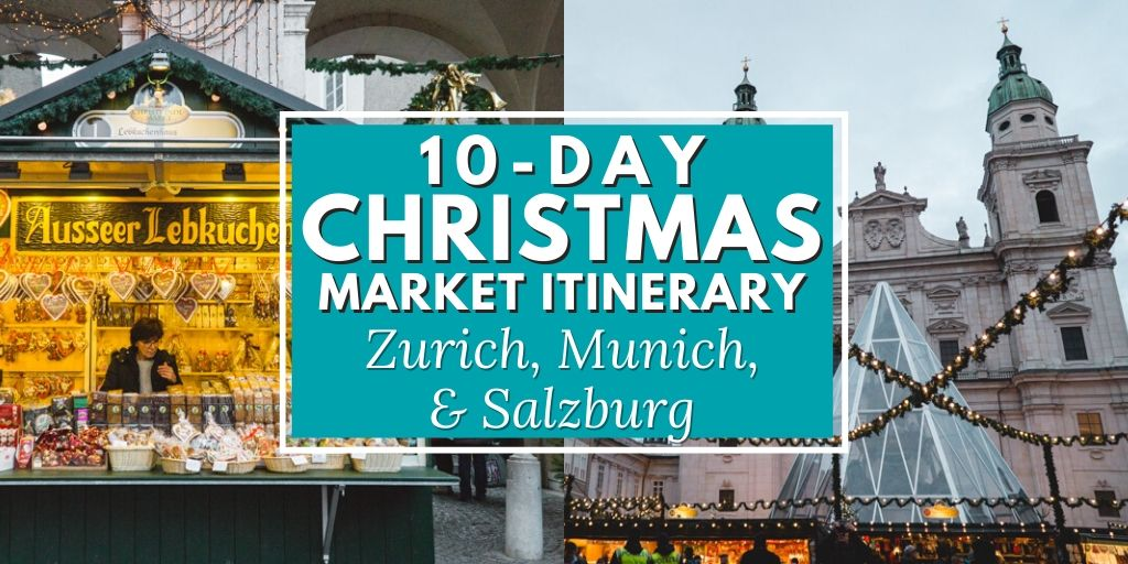 10-day Christmas Market itinerary that features the magical cities of Zurich, Munich, and Salzburg, as well as a cheeky stop at the wondrous Neuschwanstein Castle in Germany.