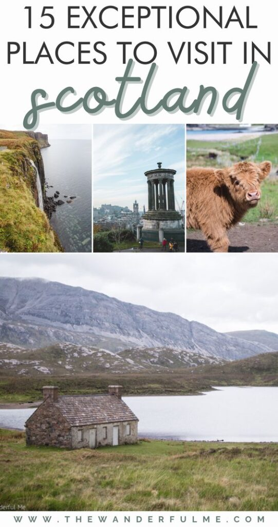Are you planning a trip to the UK and wondering what the best places to visit in Scotland are? A magical little country filled with captivating castles, stunning highlands, quaint little villages, lively pubs worthy of cheers-ing in, and historic cities (like Edinburgh!). To help you plan the best Scotland trip, take a look at this 15 crazy awesome places to visit in Scotland that'll blow your mind! #Scotland #Travel #UK #UnitedKingdom