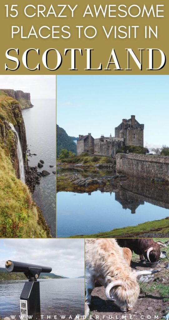 Planning a trip to the UK and wondering what the best places to visit in Scotland are? A magical little country filled with captivating castles (such as Eilean Donan Castle!), stunning highlands, quaint little villages, lively pubs worthy of cheers-ing in, and historic cities (like Edinburgh!). To help you plan the best Scotland trip, take a look at this 15 crazy awesome places to visit in Scotland that'll blow your mind! #Scotland #UK #VisitScotland #Travel