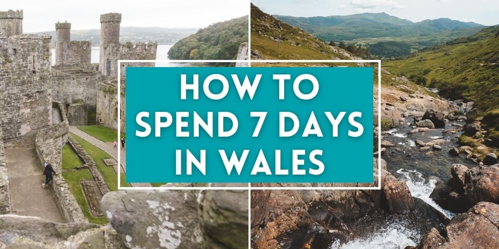 How to Spend 7 Days in Wales, UK | The Wanderful Me
