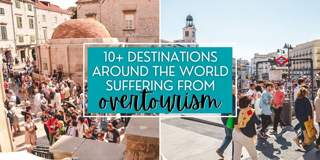10+ Destinations Around the World Suffering from Overtourism | Overtourism Examples by The Wanderful Me