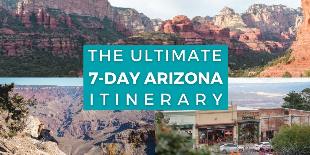 The Ultimate 7-Day Arizona Itinerary Exploring Phoenix, Grand Canyon National Park and Sedona | The Wanderful Me